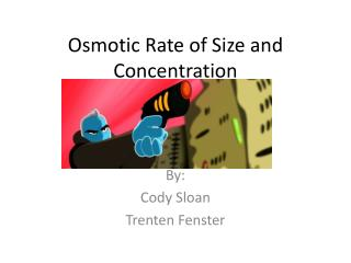 Osmotic Rate of Size and Concentration