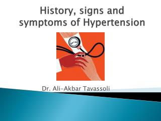 History, signs and symptoms of Hypertension