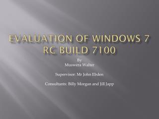 Evaluation of Windows 7 RC Build 7100