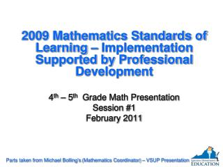 2009 Mathematics Standards of Learning – Implementation Supported by Professional Development