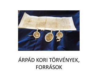 ÁRPÁD KORI TÖRVÉNYEK, FORRÁSOK