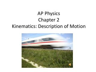 AP Physics Chapter 2 Kinematics: Description of Motion