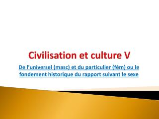 Civilisation et culture V