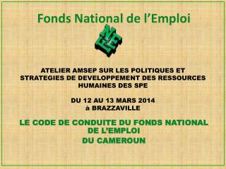 LE CODE DE CONDUITE DU FONDS NATIONAL DE L'EMPLOI  DU CAMEROUN