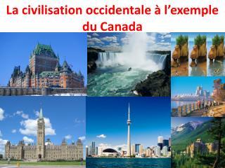 La civilisation occidentale à l'exemple du Canada