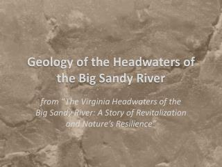 Geology of the Headwaters of the Big Sandy River