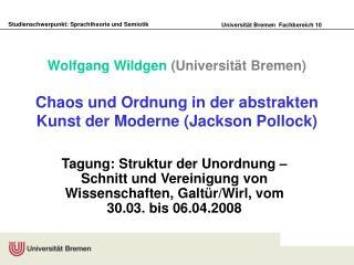 Wolfgang Wildgen Universit t Bremen  Chaos und Ordnung in der abstrakten Kunst der Moderne Jackson Pollock