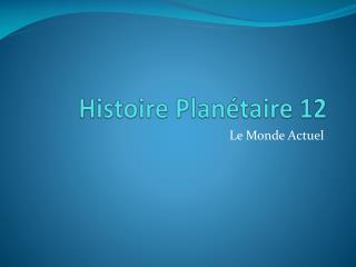 Histoire Planétaire 12