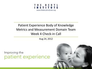 Patient Experience Body of Knowledge Metrics and Measurement Domain Team Week  4  Check-in Call