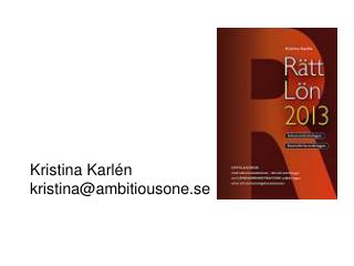 Kristina Karlén kristina@ambitiousone.se