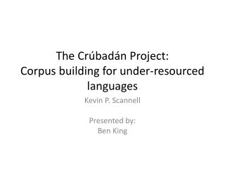 The  Crúbadán  Project:  Corpus building for under-resourced languages