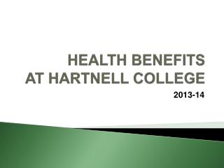 HEALTH BENEFITS  AT HARTNELL COLLEGE