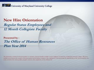 New  Hire Orientation Regular Status Employees and  12 Month Collegiate Faculty Presented by :
