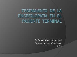 Tratamiento  de  la encefalopatía  en  el paciente  terminal