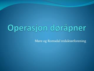 Operasjon d�r�pner