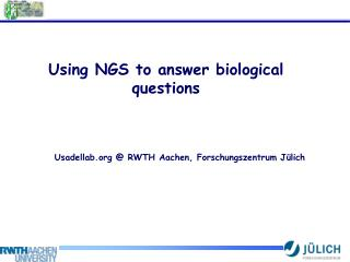 Using NGS to answer biological questions