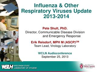 Influenza  &  Other  Respiratory Viruses Update 2013-2014