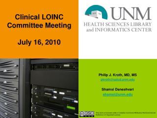 Philip J. Kroth, MD, MS pkroth@salud.unm.edu Shamsi Daneshvari shamsi@unm.edu