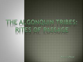 The  Algonquin  tribes: Rites of passage