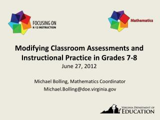 Modifying Classroom Assessments and Instructional Practice in Grades 7-8 June 27, 2012
