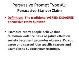 Persuasive Prompt Type #1: Persuasive Stance/Claim