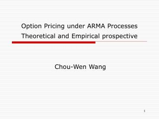 Option Pricing under ARMA Processes Theoretical and Empirical ...