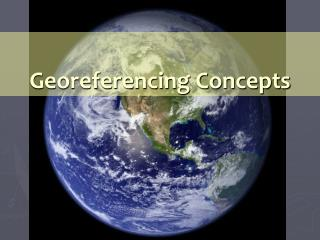 Georeferencing Concepts