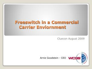 Freeswitch in a Commercial Carrier Enviornment