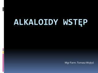 Alkaloidy wstęp