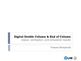 Digital Double Column & End of Column status, verification, and simulation results