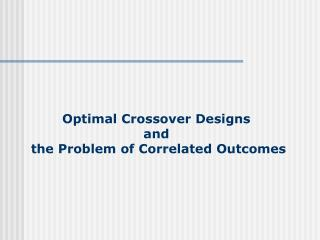 Optimal Crossover Designs and   the Problem of Correlated Outcomes