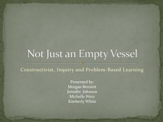 Not Just an Empty Vessel