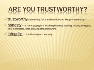 ARE YOU TRUSTWORTHY?