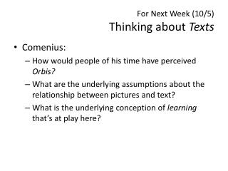 For Next Week (10/5) Thinking  about  Texts