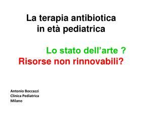 La terapia antibiotica in et  pediatrica              Lo stato dell arte  Risorse non rinnovabili