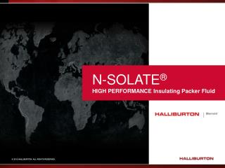 N-SOLATE ® HIGH PERFORMANCE  Insulating  Packer Fluid