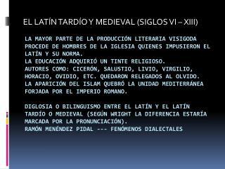 EL LATÍN TARDÍO Y MEDIEVAL (SIGLOS VI – XIII)
