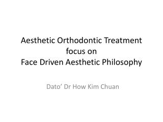 Aesthetic Orthodontic Treatment focus on Face Driven Aesthetic Philosophy