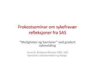 Frokostseminar om sykefrav�r refleksjoner fra SAS