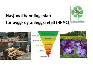 Nasjonal handlingsplan  for bygg- og anleggsavfall  ( NHP 2)