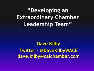 """Developing an Extraordinary Chamber Leadership Team"""