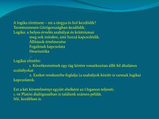 A logika története – mi a tárgya és hol kezdődik? Természetesen Görögországban kezdődik.