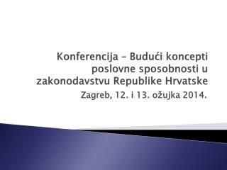 Konferencija – Budući koncepti poslovne sposobnosti u zakonodavstvu Republike Hrvatske