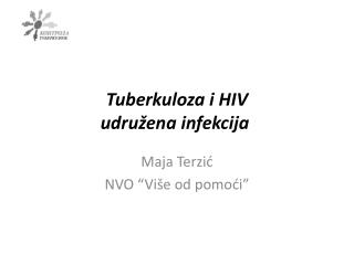 Tuberkuloza i HIV  udru�ena infekcija