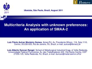 Multicriteria  Analysis with unknown preferences :  An  application of SMAA-2