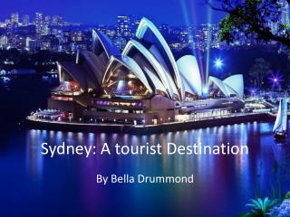 Sydney: A tourist Destination
