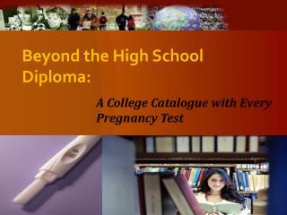 Beyond the High School Diploma: