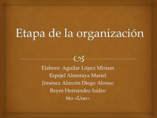 Etapa de la organización