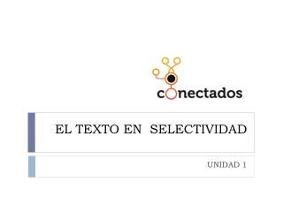 EL TEXTO EN  SELECTIVIDAD