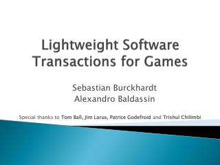 Lightweight Software Transactions for Games
